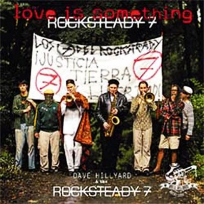 DAVE HILLYARD & THE ROCKSTEADY 7 Love Is Something
