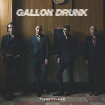 GALLON DRUNK The Rotten Mile (LP)