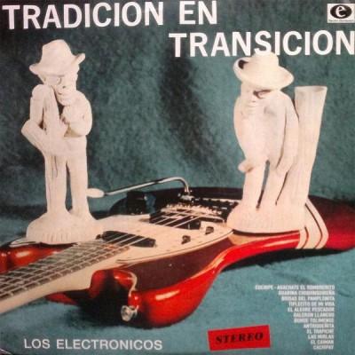 LOS ELECTRONICOS Tradicion En Transicion