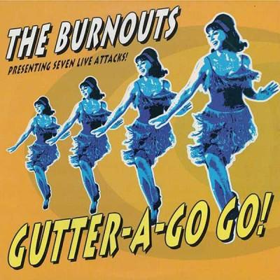 THE BURNOUTS Gutter-A-Go Go!