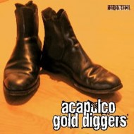 "ACAPULCO GOLD DIGGERS F.I.R.E. (7"")"