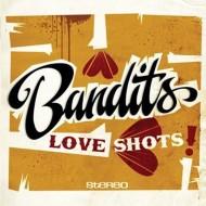 BANDITS Love Shots