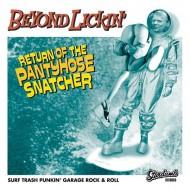 BEYOND LICKIN' Return Of The Pantyhose Snatcher