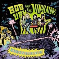 BOB URH AND THE VINYLATORS Ultrapsychovinylization!