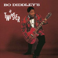 BO DIDDLEY Bo Diddley's A Twister