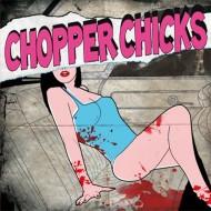 CHOPPER CHICKS Chopper Chicks