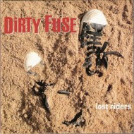 DIRTY FUSE Lost Riders