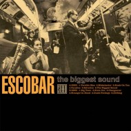 ESCOBAR The Biggest Sound