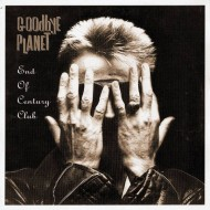GOODBYE PLANET End Of The Century Club