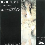 HIGH TIME / MANDRAGORAS ... Free Arthur Lee!!!