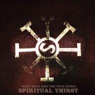 HUGO RACE & TRUE SPIRIT Spiritual Thirst
