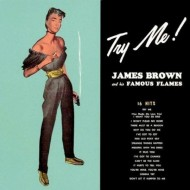 JAMES BROWN & HIS FAMOUS FLAMES Try Me