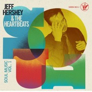 JEFF HERSHEY & THE HEARTBEATS Soul Music Vol. 1