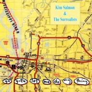 KIM SALMON & THE SURREALISTS Ya Gotta Let Me Do My