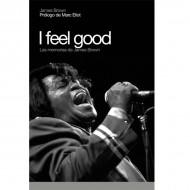 I Feel Good. Las Memorias de James Brown (James Brown)