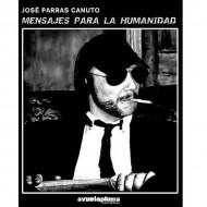 Mensajes Para La Humanidad (José Parras Canuto)
