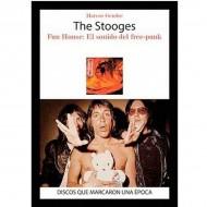 The Stooges. Fun House: El Sonido Del Free-Punk (M. Gendre)
