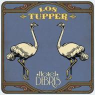 LOS TUPPER Hotel Debris (LP+CD)