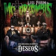 LUIS PARDO & MOTORZOMBIS Deseos