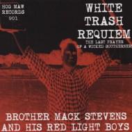 BROTHER MACK STEVENS White Trash Requiem