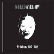 MORROWYELLOW My Colours: 1985/1988