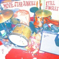 MOVIE STAR JUNKIES Still Singles