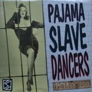 PAJAMA SLAVE DANCERS Heavy Pettin' Zoo