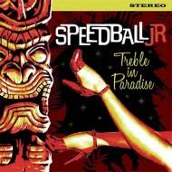 SPEEDBALL Jr Treble In Paradise