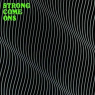 STRONG COME ONS Strong Come Ons