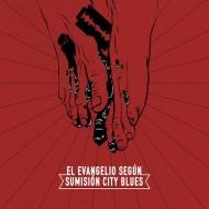 SUMISION CITY BLUES El Evangelio Según SCB (CD)