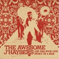 THE AWESOME J'HAYBERS Get The Fuck Out!