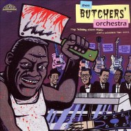 THEE BUTCHERS' ORCHESTRA Stop Talking About Music