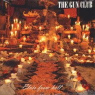 THE GUN CLUB Elvis From Hell