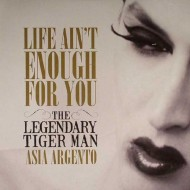 """THE LEGENDARY TIGERMAN Life Ain't Enough For You (7"""")"""