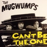 THE MUGWUMPS Can't Be The One