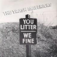 THE TRASH MAVERICKS You Litter We Fine