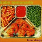 BABY LEMONADE Local Drags