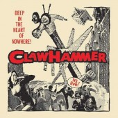 CLAW HAMMER Deep In The Heart Of Nowhere! (2xLP)