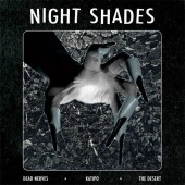 NIGHT SHADES Dead Nerves / The Desert