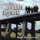 THE DOUBLE AGENTS Seemed Like A Good Idea… At The
